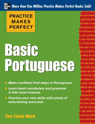 Practice Makes Perfect Basic Portuguese: With 190 Exercises (Practice Makes Perfect (McGraw-Hill)) Cover Image