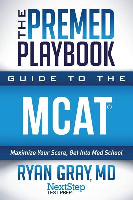 The Premed Playbook Guide to the MCAT: Maximize Your Score, Get Into Med School Cover Image