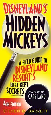 Disneyland's Hidden Mickeys: A Field Guide to Disneyland Resort's Best Kept Secrets Cover Image