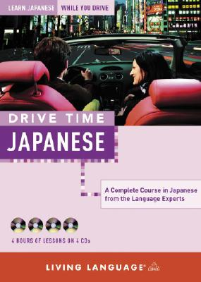 Drive Time: Japanese (CD): Learn Japanese While You Drive Cover Image