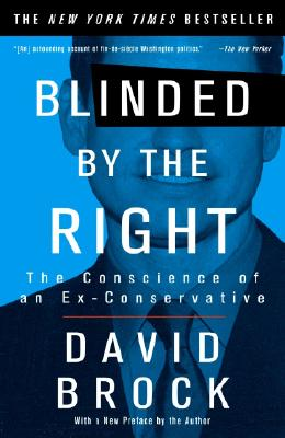 Blinded by the Right: The Conscience of an Ex-Conservative Cover Image