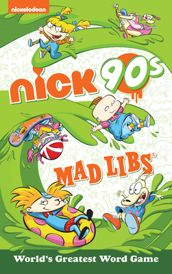 Nickelodeon: Nick 90s Mad Libs Cover Image