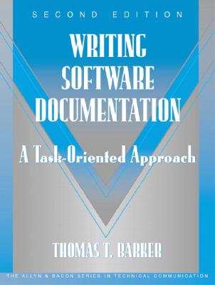 Writing Software Documentation: A Task-Oriented Approach (Part of the Allyn & Bacon Series in Technical Communication) (Allyn and Bacon Series in Technical Communication) Cover Image