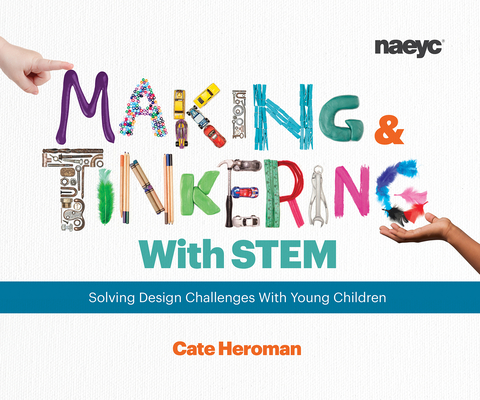 Making and Tinkering with Stem: Solving Design Challenges with Young Children Cover Image
