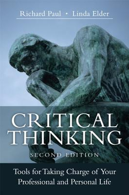 Critical Thinking: Tools for Taking Charge of Your Professional and Personal Life Cover Image