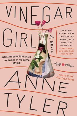 Vinegar Girl: William Shakespeare's The Taming of the Shrew Retold: A Novel (Hogarth Shakespeare) Cover Image