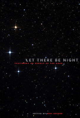 Let There Be Night: Testimony on Behalf of the Dark Cover Image