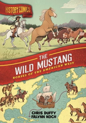 History Comics: The Wild Mustang: Horses of the American West Cover Image