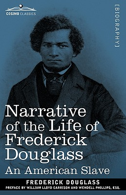 Narrative of the Life of Frederick Douglass: An American Slave (Cosimo Classics Biography) Cover Image