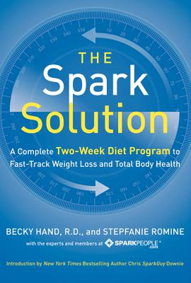 The Spark Solution: A Complete Two-Week Diet Program to Fast-Track Weight Loss and Total Body Health Cover Image