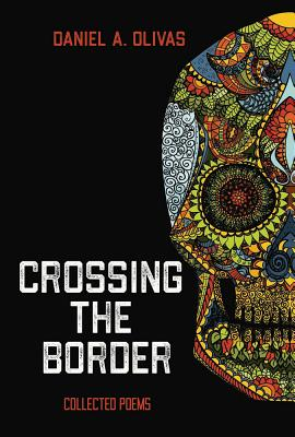 Crossing the Border: Collected Poems Cover Image