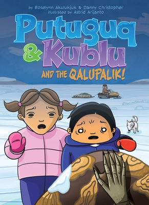 Putuguq & Kublu and the Qalupalik (English) Cover Image