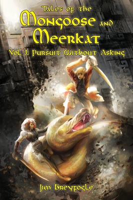 Tales of the Mongoose and Meerkat, Vol 1: Pursuit Without Asking Cover Image