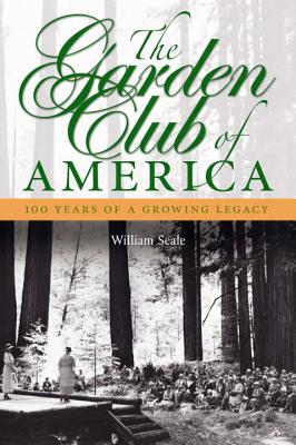 The Garden Club of America: One Hundred Years of a Growing Legacy Cover Image