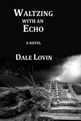 Waltzing with an Echo (Brad Walker Suspense Novels #3) Cover Image