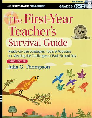 The First-Year Teacher's Survival Guide: Ready-To-Use Strategies, Tools & Activities for Meeting the Challlenges of Each School Day [With DVD] (Jossey Cover Image