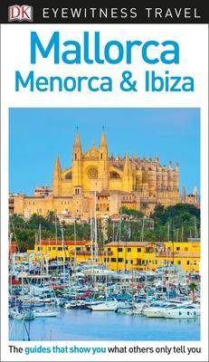 DK Eyewitness Mallorca, Menorca and Ibiza (Travel Guide) Cover Image