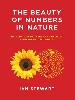The Beauty of Numbers in Nature: Mathematical Patterns and Principles from the Natural World Cover Image
