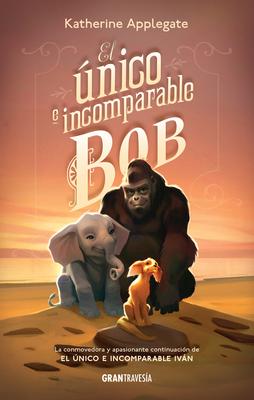 El único e incomparable Bob Cover Image