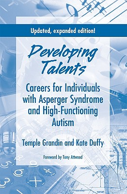 Developing Talents: Careers for Individuals with Asperger Syndrome and High-Functioning Autism Cover Image