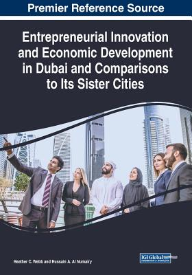 Entrepreneurial Innovation and Economic Development in Dubai and Comparisons to Its Sister Cities Cover Image