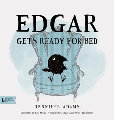 Edgar Gets Ready for Bed: A Babylit(r) Book: Inspired by Edgar Allan Poe's