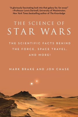 The Science of Star Wars: The Scientific Facts Behind the Force, Space Travel, and More! Cover Image