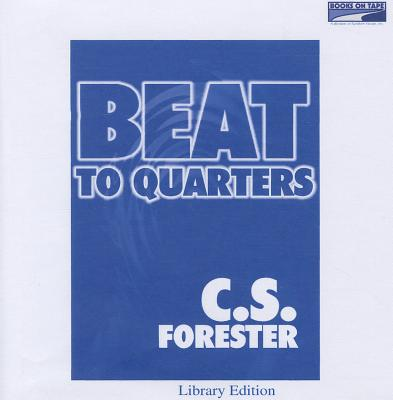 Beat to Quarters (Lib)(CD) Cover Image
