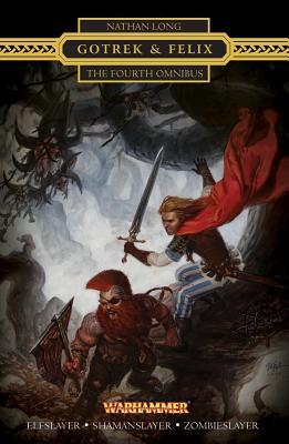 Gotrek & Felix: The Fourth Omnibus Cover Image