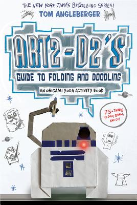 Art2-D2's Guide to Folding and Doodling (an Origami Yoda Activity Book) Cover Image