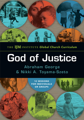 God of Justice: The Ijm Institute Global Church Curriculum Cover Image