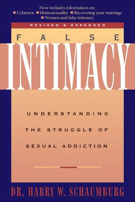 False Intimacy: Understanding the Struggle of Sexual Addiction (LifeChange) Cover Image