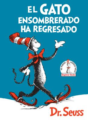 El Gato ensombrerado ha regresado  (The Cat in the Hat Comes Back Spanish Edition) (Beginner Books(R)) Cover Image