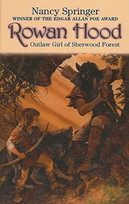 Rowan Hood, Outlaw Girl of Sherwood Forest (Rowan Hood (Prebound)) Cover Image