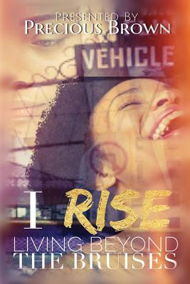 I Rise: Living Beyond the Bruises Cover Image