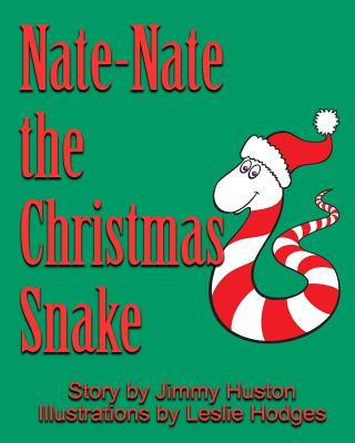 Nate-Nate the Christmas Snake: Illustrated Cover Image