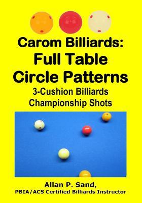 Carom Billiards: Full Table Circle Patterns: 3-Cushion Billiards Championship Shots Cover Image