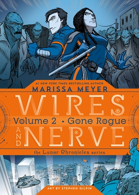Wires and Nerves, Volume 2: Gone Rogue by Marissa Meyer