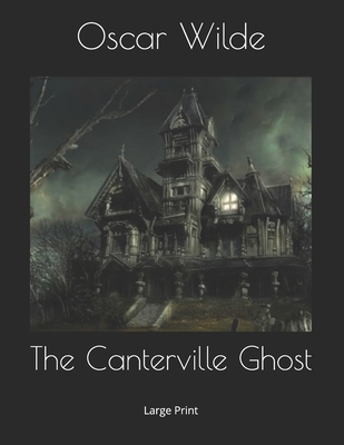 The Canterville Ghost: Large Print Cover Image