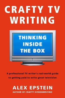 Crafty TV Writing: Thinking Inside the Box Cover Image