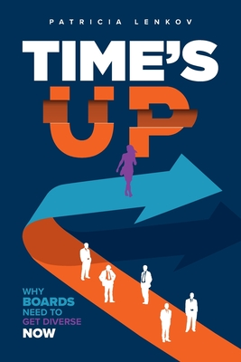 Time's Up: Why Boards Need To Get Diverse Now Cover Image