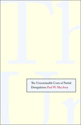 Cover for The Unsustainable Costs of Partial Deregulation
