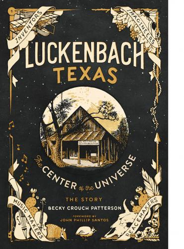 Luckenbach Texas The Center of the Universe Cover Image