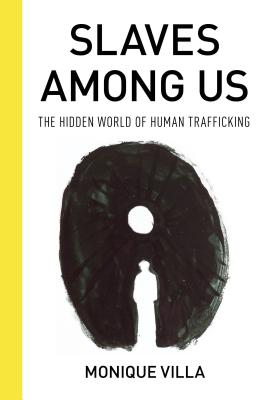 Slaves Among Us: The Hidden World of Human Trafficking Cover Image