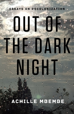 Out of the Dark Night: Essays on Decolonization Cover Image