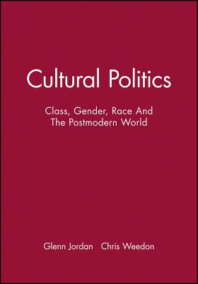 Cultural Politics: Class, Gender, Race and the Postmodern World Cover Image