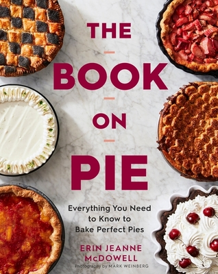 The Book on Pie: Everything You Need to Know to Bake Perfect Pies Cover Image