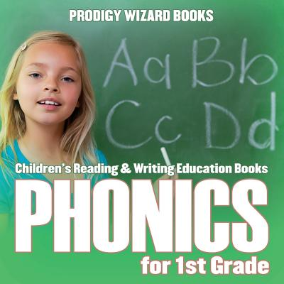 Phonics for 1st Grade: Children's Reading & Writing Education Books Cover Image