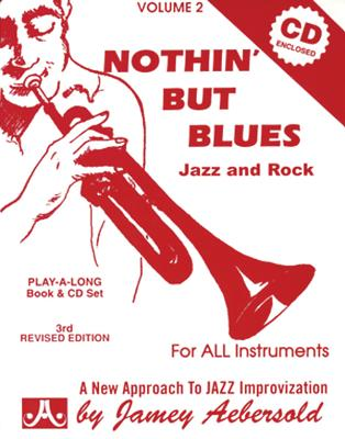 Jamey Aebersold Jazz -- Nothin' But Blues Jazz and Rock, Vol 2: A New Approach to Jazz Improvisation, Book & CD Cover Image