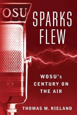 Sparks Flew: WOSU's Century on the Air Cover Image
